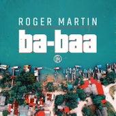 Ba-Baa de Roger Martin