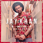 Amor (Obsesión) von Jay Khan