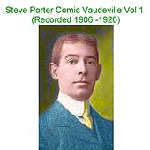 Steve Porter Comic Vaudeville, Vol. 1 (Recorded 1906-1926) by Steve Porter