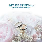 My Destiny, Vol. 1 (The Wedding Songs) by Various Artists