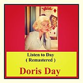 Listen to Day (Remastered) by Doris Day
