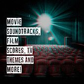Movie Soundtracks, Film Scores, Tv Themes and More! by Original Motion Picture Soundtrack