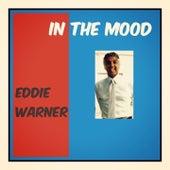 In The Mood by Eddie Warner