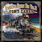 Stanislaus County Kid Volume II Crossing the Tracks de Tony Carey