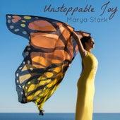 Unstoppable Joy by Marya Stark
