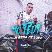 Sem Essa de Love by Mc Tedy
