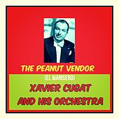 The Peanut Vendor (El Manisero) de Xavier Cugat & His Orchestra
