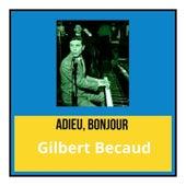 Adieu, bonjour de Gilbert Becaud
