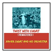 Twist with Cugat (Remastered) de Xavier Cugat & His Orchestra