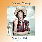 Sings For Children (Analog Source Remaster 2019) by Rosemary Clooney
