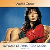 La fiancée du pirate / Coin de rue (All tracks remastered) von Juliette Greco