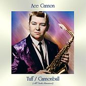 Tuff / Cannonball (All Tracks Remastered) de Ace Cannon