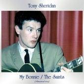 My Bonnie / The Saints (All Tracks Remastered) by Tony Sheridan