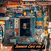 Summer Cafe, Vol. 1 by Various Artists
