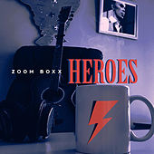 Heroes (Cover) by Zoom Boxx