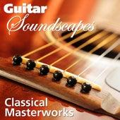 Guitar Soundscapes: Classical Masterwoks de Various Artists