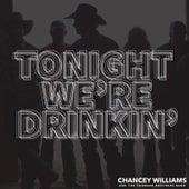 Tonight We're Drinkin' de Chancey Williams