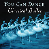 You Can Dance: Classical Ballet von Various Artists
