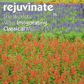 Rejuvinate: The Worlds Most Invigorating Classical Music von Various Artists