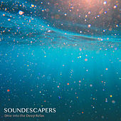 Dive into the Deep Relax by SoundEscapers