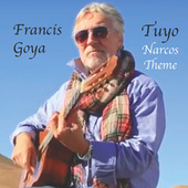 Tuyo (Narcos Thème) von Francis Goya