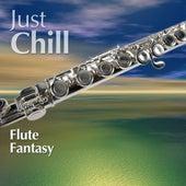 Just Chill: Flute Fantasy von Various Artists