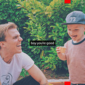 Boy You're Good by Micky Skeel