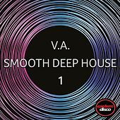 Smooth Deep House 1 von Various Artists