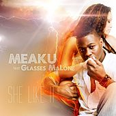 She Like It von Meaku
