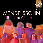 Mendelssohn - Ultimate Collection (Standing Ovation Series) by Various Artists