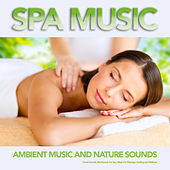 Spa Music: Ambient Music and Nature Sounds, Forest Sounds, Bird Sounds For Spa, Music For Massage, Healing and Wellness by S.P.A