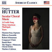 Gregory Hutter: Secular Choral Music de Various Artists