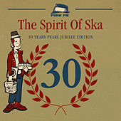 The Spirit of Ska - 30 Years Pearl Jubilee Edition by Various Artists