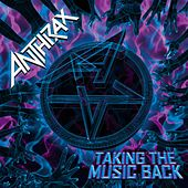 Taking the Music Back by Anthrax