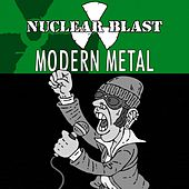 Nuclear Blast Presents Modern Metal by Various Artists