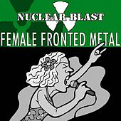 Nuclear Blast Presents Female Fronted Metal by Various Artists
