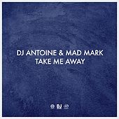 Take Me Away von DJ Antoine