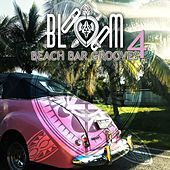 Bloom Beach Bar Grooves, 4 by Various Artists