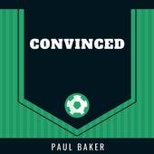 Convinced by Paul Baker
