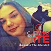 Io che amo solo te (Live Version) by Benedetta Biagini