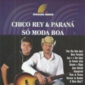 Só Moda Boa de Chico Rey E Paraná