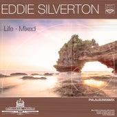 Life - Mixed by Eddie Silverton