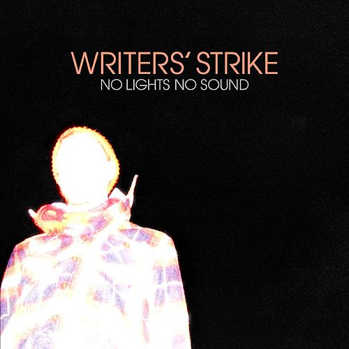 No Lights, No Sound von Writers' Strike
