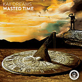 Wasted Time von Kaii Dreams