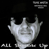 All Shook Up (Northern Soul Series) de Trade Martin