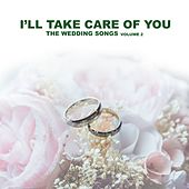 I'll Take Care Of You, Vol. 2 (The Wedding Songs) by Various Artists