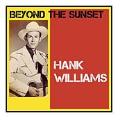 Beyond the Sunset von Hank Williams
