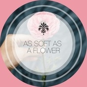 As Soft as a Flower by Relaxing Spa Music