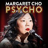 Pyscho by Margaret Cho