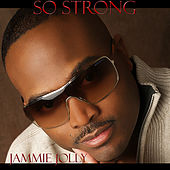 So Strong by Jammie Jolly